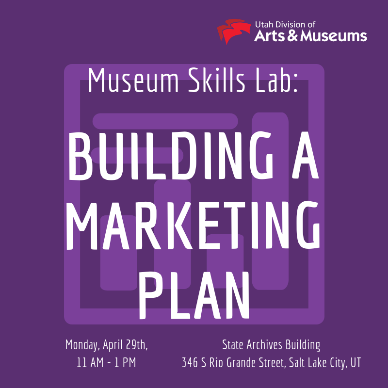 A graphic for a 2019 Museum Skills Lab: Building a Marketing Plan.