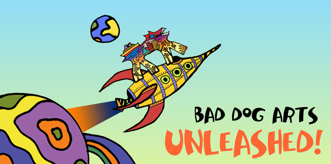 """A graphic that reads, """"Bad Dog Arts Unleashed!"""""""